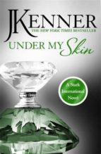 under my skin: stark international 3-j. kenner-9781472226334