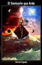 el santuario que arde (ebook)-hernan ergueta-9781483566634