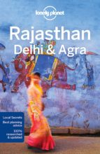 rajasthan, delhi & agra (5th ed.) (ingles) (lonely planet) (country regional guides) 9781786571434