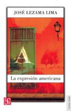 la expresión americana jose lezama lima 9786071650634