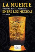 la muerte entre los mexicas (ebook)-eduardo matos moctezuma-9786074216134