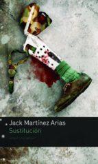 sustitución (ebook)-jack martínez-9786123191634