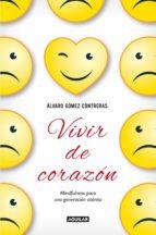 vivir de corazón (ebook)-alvaro gomez contreras-9788403014534