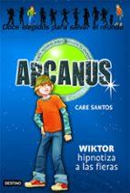 El libro de Arcanus 2: wiktor hipnotiza a las fieras autor CARE SANTOS DOC!