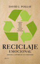 (pe) reciclaje emocional: aprende a controlar tus emociones david j. pollay 9788408080534