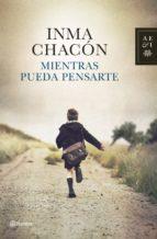 mientras pueda pensarte (ebook)-inma chacon-9788408120834