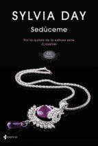 seduceme sylvia day 9788408126034