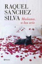 mañana a las seis (ebook)-raquel sanchez silva-9788408130734
