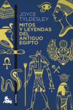 mitos y leyendas del antiguo egipto-joyce tyldesley-9788408151234