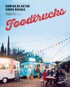 foodtrucks: comida de autor sobre ruedas alba yañez 9788408157434
