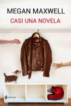 casi una novela (ebook)-megan maxwell-9788408162834