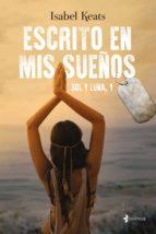 escrito en mis sueños (ebook)-isabel keats-9788408169734
