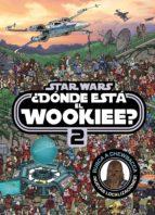 star wars. ¿donde esta el wookie? 2 9788408175834