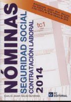 nominas, seguridad social, contratacion laboral 2014 carlos javier galan gutierrez 9788415781134