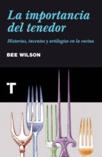 la importancia del tenedor bee wilson 9788415832034