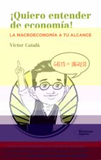 ¡quiero entender de economia! victor catala 9788416096534