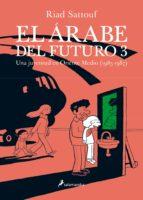 el arabe del futuro (vol. iii): una juventud en oriente medio (1985-1987)-riad sattouf-9788416131334