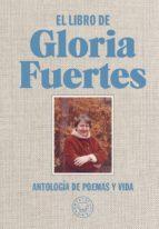 el libro de gloria fuertes: antologia de poemas y vida-gloria fuertes-9788416290734