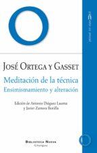 meditacion de la tecnica: ensimismamiento y alteracion jose ortega y gasset 9788416345434