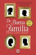 de buena familia-cynthia d aprix sweeney-9788416363834