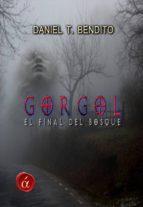 gorgol, al final del bosque (ebook)-daniel t. bendito-9788416405534