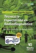 TÉCNICO-A ESPECIALISTA EN RADIODIAGNÓSTICO DEL SAS. TEMARIO ESPECÍFICO VOLUMEN 1