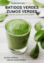batidos verdes, zumos verdes (detox, alcalino y saludable) (ebook) elena perez jesus mancheño 9788416508334