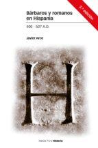 barbaros y romanos en hispania (400-507 a.d.) (3ª ed.)-javier arce-9788416662234
