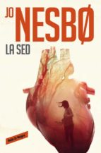 la sed (harry hole 11) jo nesbo 9788416709434