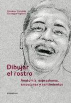 dibujar el rostro: anatomia, expresiones, emociones y sentimientos 9788416851034