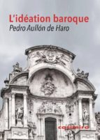 l ideation baroque pedro aullon de haro 9788416868834