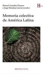 memoria colectiva de america latina-manuel (coord.) gonzalez navarro-jorge (coord.) mendoza garcia-9788416938834