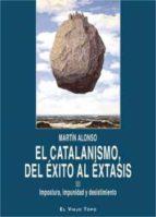 El libro de Catalanismo, del exito al extasis, el autor MARTIN ALONSO DOC!