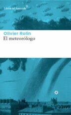 el meteorologo-olivier rolin-9788417007034