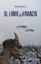 el libro de horacio (ebook)-manuel hidalgo fernández-9788417029234
