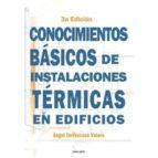 conocimientos basicos de instalaciones termicas en edificios (3ª ed.)-angel torrescusa valero-9788417119034