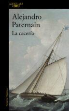 la caceria-alejandro paternain-9788420402734