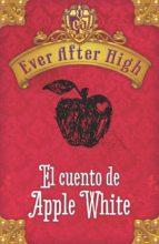ever after high. el cuento de apple white (ebook)-9788420416434