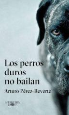 los perros duros no bailan (ebook)-arturo perez-reverte-9788420433134