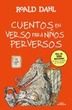 cuentos en verso para niños perversos roald dahl 9788420482934
