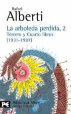 la arboleda perdida, 2 tercero y cuarto libros (1931-1987)-rafael alberti-9788420638034
