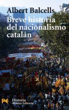 breve historia del nacionalismo catalan albert balcells 9788420656434