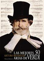 las mejores 50 arias de verdi-arturo reverter-9788420678634