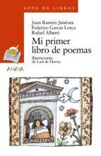 mi primer libro de poemas-federico garcia lorca-rafael alberti-juan ramon jimenez-9788420777634