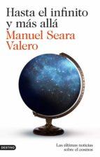 hasta el infinito y mas alla: las ultimas noticias sobre el cosmos-manuel eara valero-9788423349234