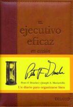 el ejecutivo eficaz en acción-peter f. drucker-joseph maciariello-9788423424634