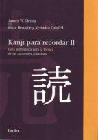 kanji para recordar ii: guia sistematica para la lectura de los c aracteres japoneses-james w. heisig-marc bernabe-veronica calafell-9788425423734