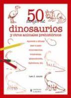 50 dibujos de dinosaurios y otros animales prehistoricos-lee j. ames-9788425517334