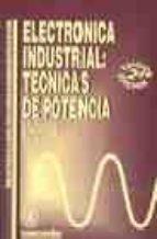 electronica industrial: tecnicas de potencia (2ª ed.)-jose andres gualda gil-9788426708434