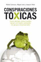 conspiraciones toxicas: como atentan contra nuestra salud y el medio ambiente los grupos empresariales-joaquin vidal-9788427033634
